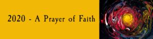 2020 – A Prayer of Faith